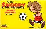 echange, troc Charles M. Schulz - Snoopy und die Peanuts 41. Immer am Ball.