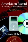img - for America on Record: A History of Recorded Sound by Andre Millard (2005-12-05) book / textbook / text book