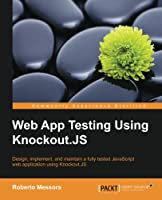 Web App Testing Using Knockout.JS Front Cover