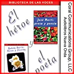 El heroe y el poeta [The Hero and the Poet]: Marti y Dario | Jose Marti,Ruben Dario