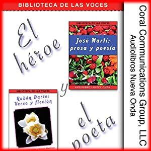 El heroe y el poeta [The Hero and the Poet]: Marti y Dario | [Jose Marti, Ruben Dario]