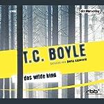 Das wilde Kind   T.C. Boyle