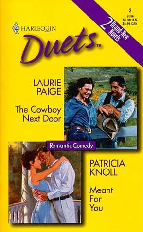 The Cowboy Next Door / Meant For You, Laurie Paige; Patricia Knoll