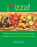 img - for Pizza! (Pizza): Deliciosas recetas para hacer basos y cubiertas para los amantes de la pizza (Spanish Edition) book / textbook / text book