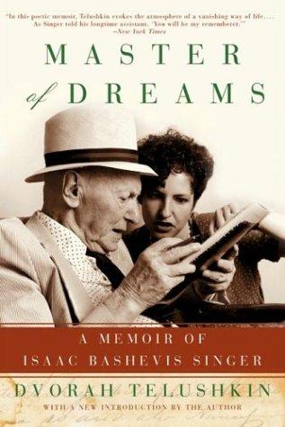 Master of Dreams: A Memoir of Isaac Bashevis Singer, DVORAN M. TELUSHKIN, DVORAH M. TELUSHKIN