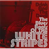 The Blues Roots of the White Stripes