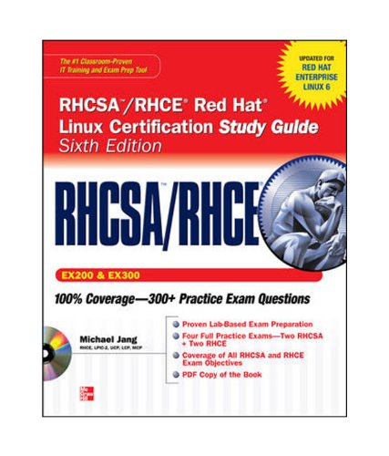 RHCSA/RHCE Red Hat Linux Certification Study Guide (Exams EX200 & EX300), 6th Edition: (Exam EX200 and EX300)