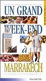 echange, troc Guides Hachette - Un grand week-end à Marrakech 2001