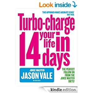 The Juice Master: Turbo-charge Your Life in 14 Days