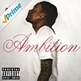 Ambition (Feat. Meek Mill & Rick Ross) [Explicit]