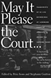 May It Please the Court: Live Recordings and Transcripts of Landmark Oral Arguments Made Before the Supreme Court Since 1955 (with MP3 Audio CDs)