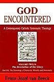 God Encountered: The Revelation of the Glory/the Genealogy of Depravity: Morality and Immorality