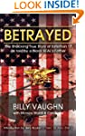 BETRAYED - The Shocking True Story Of...