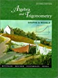 Algebra and Trigonometry: Graphs and Models with Graphing Calculator Manual (2nd Edition) (0201709848) by Bittinger, Marvin L.