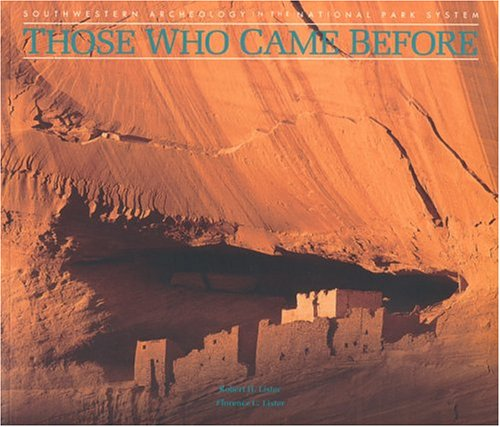 Those Who Came Before: Southwestern Archaeology in the National Park System, Robert H. Lister