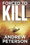 img - for By Andrew Peterson Forced to Kill (The Nathan McBride Series) book / textbook / text book
