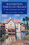 Bill Cooper Watersteps Through France: To the Camargue by Canal (Travel)