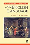 A Cultural History of the English Language (The English Language Series)