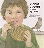 img - for Good Bread: A Book of Thanks book / textbook / text book