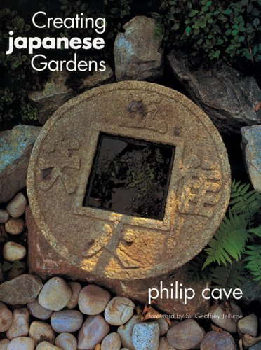 Creating Japanese Gardens, Cave, Philip