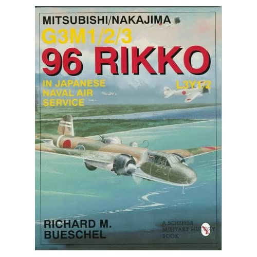 Mitsubishi/Nakajima G3M1/2/3 96 Rikko L3Y1/2 in Japanese Naval Air Service Richard M. Bueschel