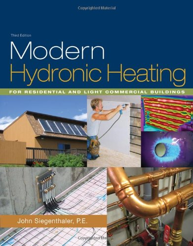 Modern Hydronic Heating: For Residential and Light...