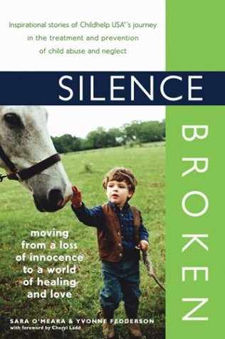 Silence Broken: Moving from a Loss of Innocence to a World of Healing and Love, Sara O'Meara, Yvonne Fedderson