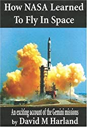 How NASA Learned to Fly in Space: An Exciting Account of the Gemini Missions (Apogee Books Space)