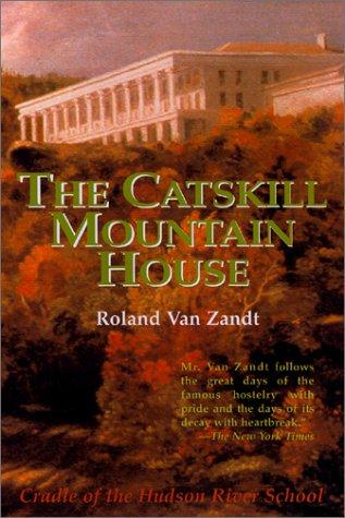 The Catskill Mountain House: America's Grandest