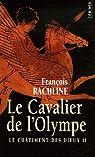 Le Châtiment des dieux, Tome 2 : Le Cavalier de l'Olympe par Rachline