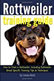 img - for Rottweiler Training Guide: How to Train a Rottweiler, Including Rottweiler Breed-Specific Training Tips and Techniques book / textbook / text book