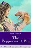 The Peppermint Pig (Puffin Modern Classics) (0140379118) by NINA BAWDEN