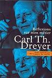 echange, troc Carl Th. Dreyer - Reflexions sur mon metier