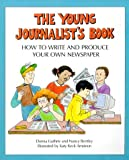img - for Young Journalist's Book: How to Write and Produce Your Own Newspaper book / textbook / text book