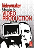 Acquista The Videomaker Guide to Video Production [Edizione Kindle]