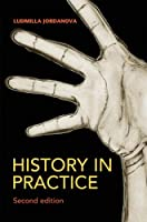 History in Practice 2nd Edition (Hodder Arnold Publication)