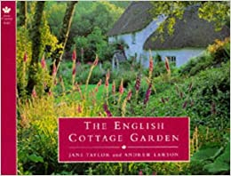 The English Cottage Garden: Jane Taylor, Andrew Lawson: 9780753802618