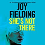 She's Not There: A Novel | Joy Fielding