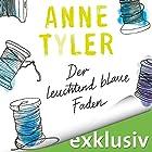 Der leuchtend blaue Faden Hörbuch von Anne Tyler Gesprochen von: Tanja Fornaro