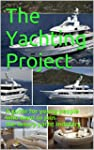 The Yachting Project: A guide for you...