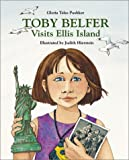 img - for Toby Belfer Visits Ellis Island (Toby Belfer Series) book / textbook / text book