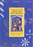 img - for Les secrets de la peinture d corative book / textbook / text book