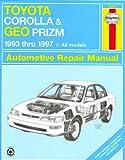Toyota Corolla and Geo Prizm Automotive Repair Manual (Haynes Repair Manuals)