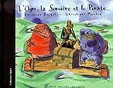 """Afficher """"L'Ogre, la Sorcière et le Pirate..."""""""