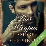L'amore che viene | Lisa Kleypas
