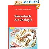 Worterbuch der Zoologie: Tiernamen, allgemeinbiologische, anatomische, physiologische, okologische Termini (German...