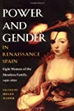 img - for Power and Gender in Renaissance Spain (Hispanisms Series): Eight Women of the Mendoza Family, 1450-1650 book / textbook / text book
