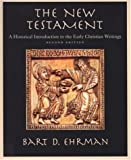 The New Testament: A Historical Introduction to the Early Christian Writings (0195126394) by Bart D. Ehrman