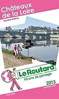 Le Routard Châteaux de la Loire 2013