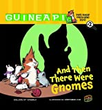 Colleen A F Venable Guinea PIG: And Then There Were Gnomes (Guinea Pig, Pet Shop Private Eye)